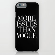 More Issues than Vogue Black Slim Case iPhone 6s