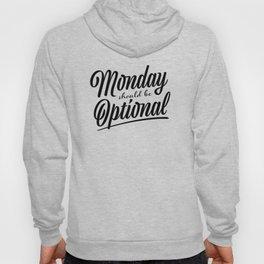 Monday should be optional Hoody