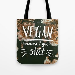 VEGAN because I give a *shit* Tote Bag