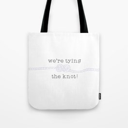Tying the Knot! Tote Bag