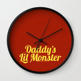 Daddy's Lil Monster. Wall Clock