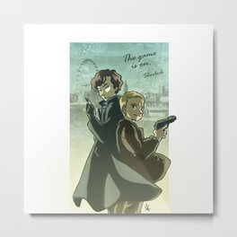 Sherlock Holmes and John Watson - The Game is On Metal Print