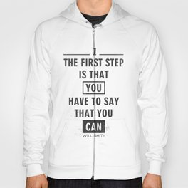 Will Smith quote - Motivational poster Hoody