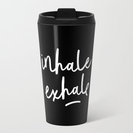 Inhale Exhale black-white typography poster black and white design bedroom wall home decor Travel Mug