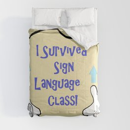 I Survived Sign Language Class Comforters