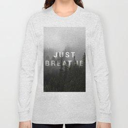 Just Breathe Long Sleeve T-shirt