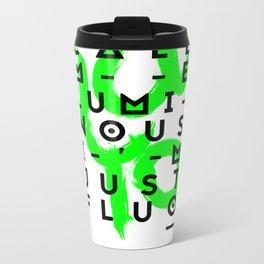 Don't call me luminous, I'm just Fluo Metal Travel Mug