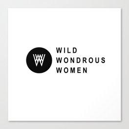 Wild Wondrous Women Logo Tee (Text Tee) Canvas Print