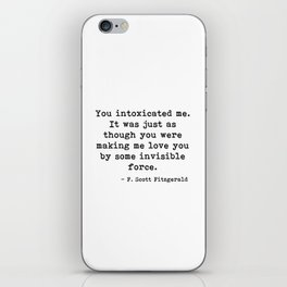 You intoxicated me - Fitzgerald quote iPhone Skin