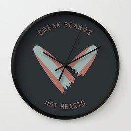 Break boards not hearts Wall Clock