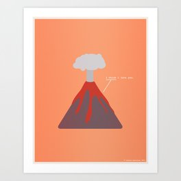 I Think I Lava You Art Print