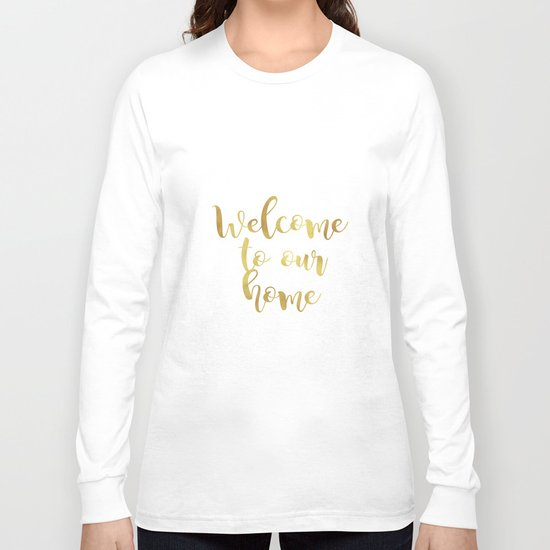 Welcome to our home Long Sleeve T-shirt