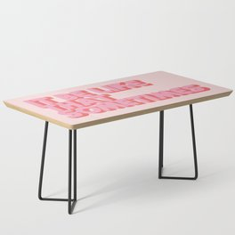 """""""It be like that sometimes"""" Pink Coffee Table"""