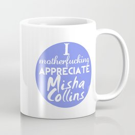 Appreciate Misha Coffee Mug