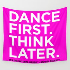Dance first. Think later.  Wall Tapestry