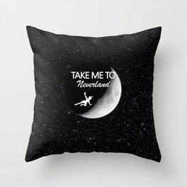 Take Me To Neverland Throw Pillow