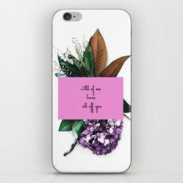 All of me loves all of you iPhone Skin