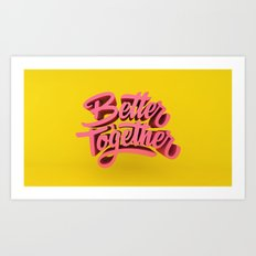 Better Together Art Print