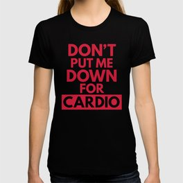 Down for Cardio Funny Gym Quote T-shirt