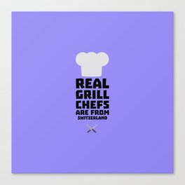 Real Grill Chefs are from Switzerland D0wny Canvas Print