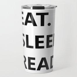 Eat. Sleep. Read Travel Mug