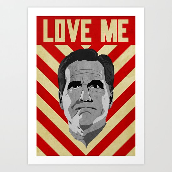 Love Me Romney Art Print