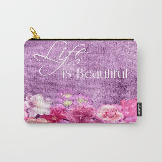 Life Is Beautiful Flowers Carry-All Pouch