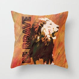 Lion Be Brave Throw Pillow