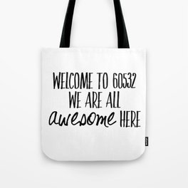 We are all awesome here in 60532 Tote Bag