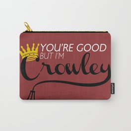 I'm Crowley Carry-All Pouch