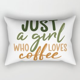 Just a girl who loves coffee  quote gift Rectangular Pillow