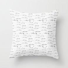 Every morning I am awake. Throw Pillow