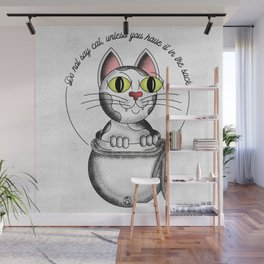 Do not say cat, unless you have it in the sack Wall Mural