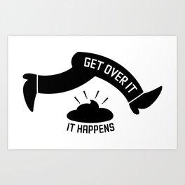 Get over it Art Print