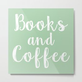 Books and Coffee - Green Metal Print