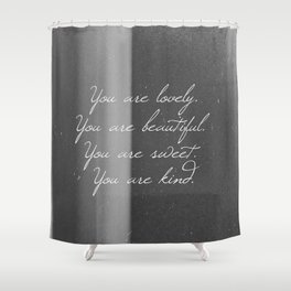 You Are Perfect Shower Curtain