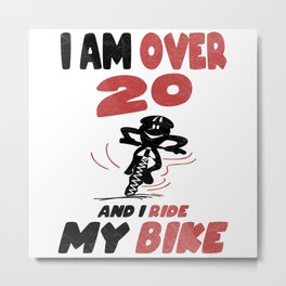 Over 20 Years And Ride A Bike Saying Metal Print