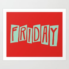 FRIDAY Art Print