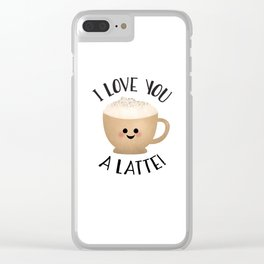 I Love You A LATTE! Clear iPhone Case