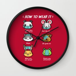 How not to wear a face mask  animals cute funny Wall Clock
