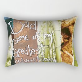 Dad... Some of my Greatest Adventures Include You Rectangular Pillow