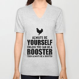 my chickens need my my chickens need me Unisex V-Neck