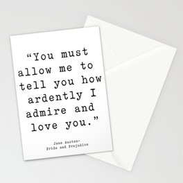 You must allow me to tell you how ardently I admire and love you. Pride and Prejudice Stationery Cards