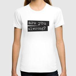 all wrong T-shirt