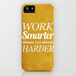 Work Smarter iPhone Case