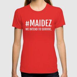 #MAIDEZ T-shirt