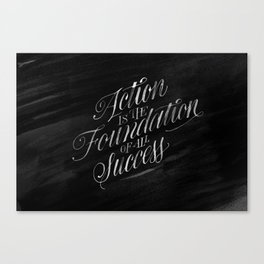 Action is the Foundation of all Success Canvas Print