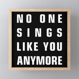 No One Sings Like You Anymore Framed Mini Art Print