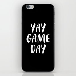 Yay Game Day Football Sports Team White Text iPhone Skin