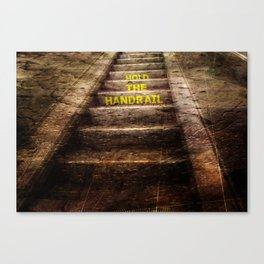 Hold the handrail Canvas Print